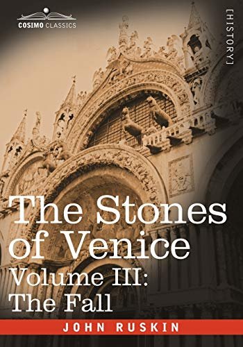9781602067035: 3: The Stones of Venice,Volume III - The Fall