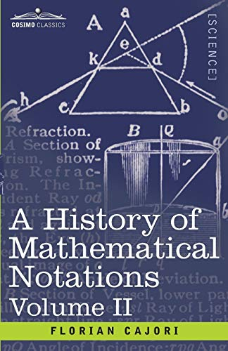 9781602067134: A History of Mathematical Notations, Volume II