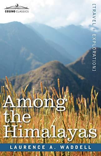 Among the Himalayas: Laurence A. Waddell