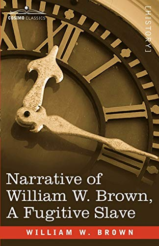 9781602067363: Narrative of William W. Brown, a Fugitive Slave