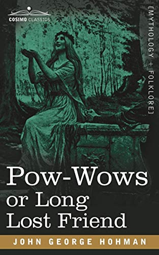 9781602067622: Pow-Wows or Long Lost Friend