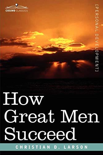 9781602067660: How Great Men Succeed