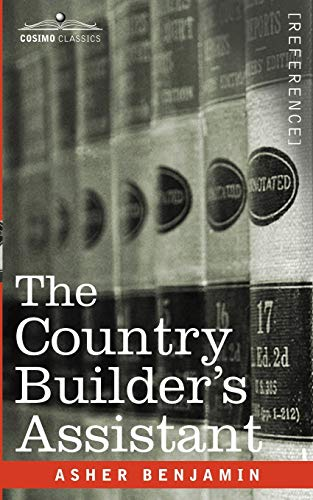 The Country Builders Assistant: Asher Benjamin