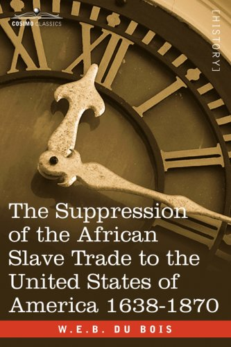 9781602068193: The Suppression of the African Slave Trade to the United States of America 1638-1870