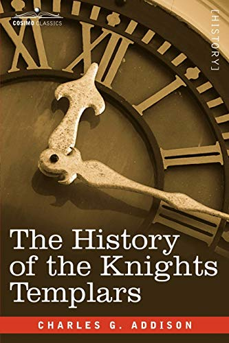 9781602068223: The History of the Knights Templars