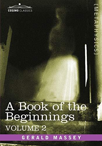 9781602068308: A Book of the Beginnings, Vol.2 (Cosimo Classics Metaphysics)