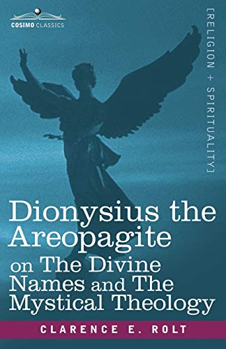 9781602068360: Dionysius the Areopagite on the Divine Names and the Mystical Theology