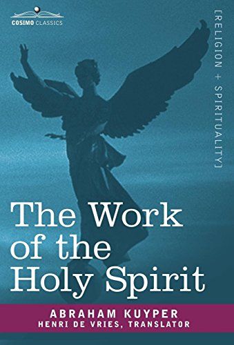 The Work of the Holy Spirit (9781602068391) by Abraham Kuyper
