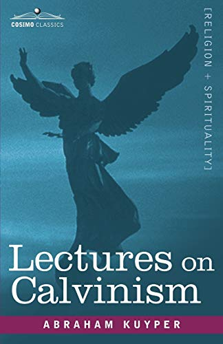 9781602068407: Lectures on Calvinism, The Stone Lectures of 1898