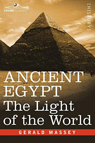 9781602068483: ANCIENT EGYPT: The Light of the World (2 volumes in 1 book)