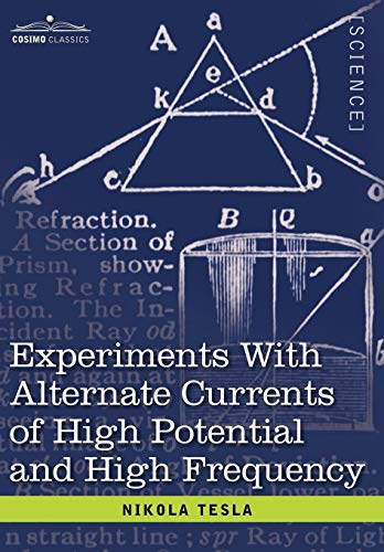 9781602068520: Experiments with Alternate Currents of High Potential and High Frequency