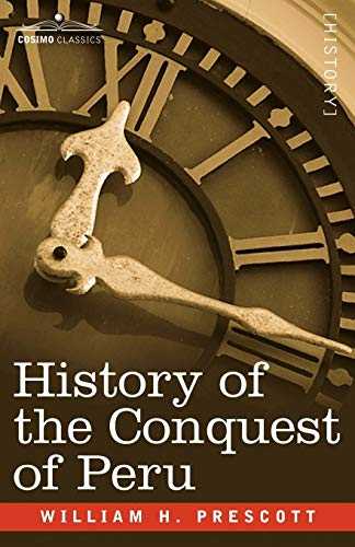 9781602068759: History of the Conquest of Peru
