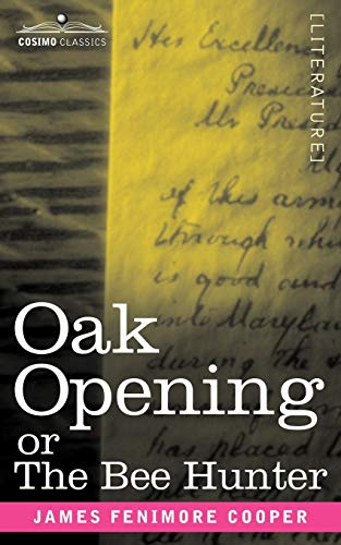 The Oak Openings, or The Bee Hunter: Cooper, James Fenimore