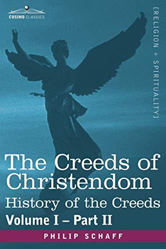 9781602068902: 1: The Creeds of Christendom: History of the Creeds - Volume I, Part II