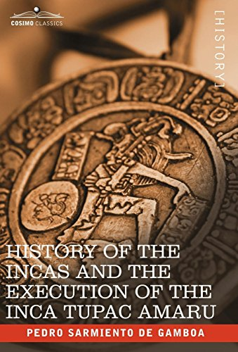9781602069077: History of the Incas and the Execution of the Inca Tupac Amaru