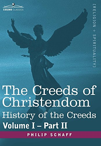 9781602069091: The Creeds of Christendom: History of the Creeds - Volume I, Part II