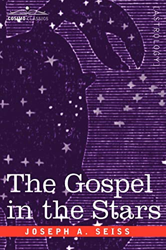 The Gospel in the Stars: Joseph A. Seiss