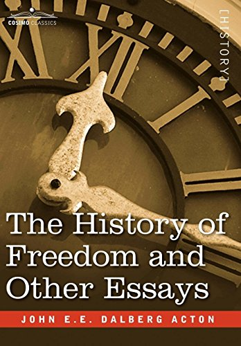 9781602069343: The History of Freedom and Other Essays