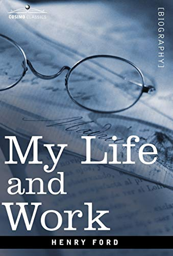 My Life and Work: Henry Ford