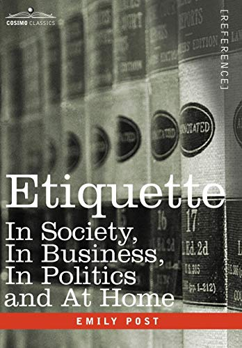9781602069367: Etiquette: In Society, in Business, in Politics and at Home