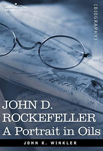 9781602069688: John D. Rockefeller: A Portrait in Oils