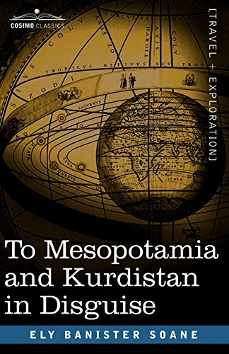 To Mesopotamia and Kurdistan in Disguise (Paperback): Ely Banister Soane