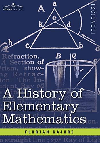 A History of Elementary Mathematics: Florian Cajori