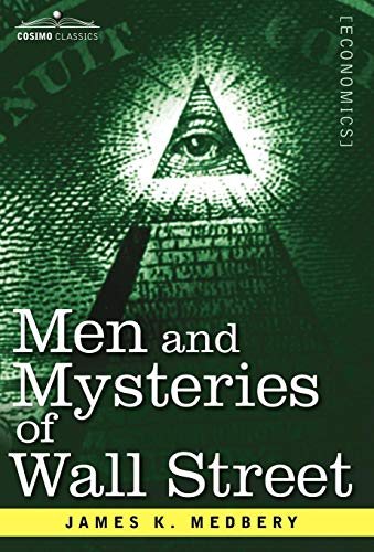Men and Mysteries of Wall Street: James K. Medbery