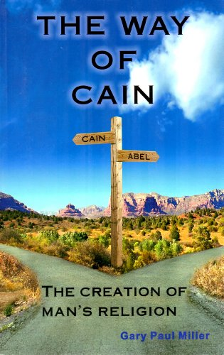 9781602082229: The Way of Cain: The Creation of Man's Religion