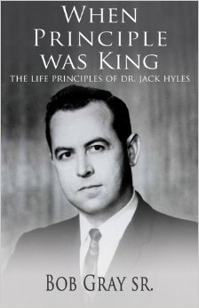 9781602082861: When Principle Was King: The Life Principles of Dr. Jack Hyles