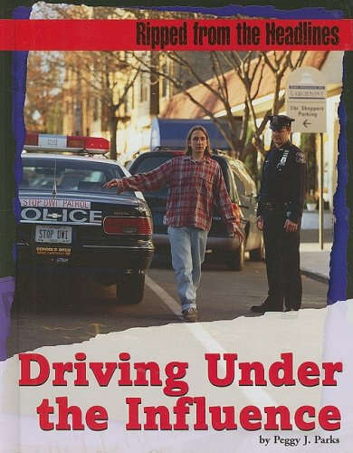 Driving Under the Influence (Ripped from the: Peggy J. Parks