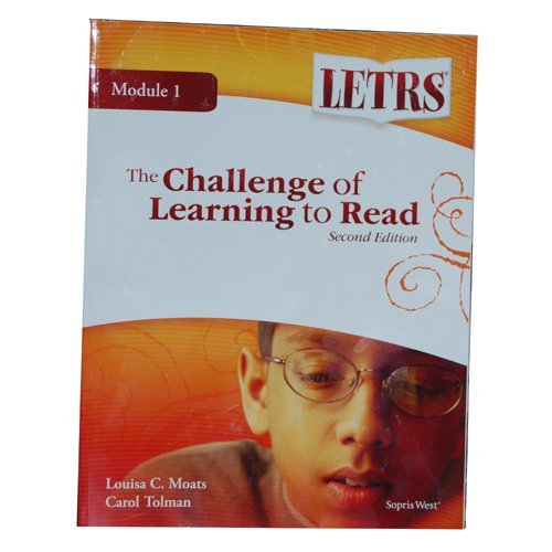 Letrs Module 1 the Challenge of Learning: Louisa C. Moats;