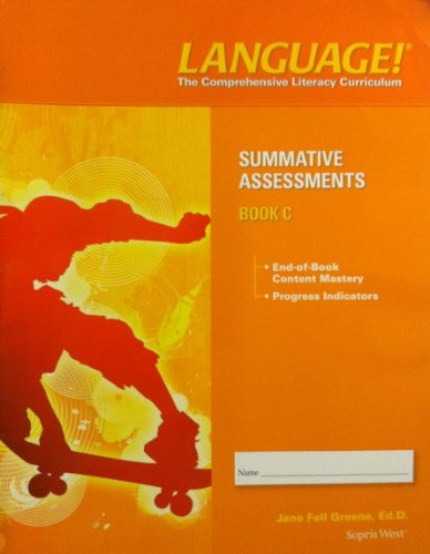 Language! The Comprehensive Literacy Curriculum Summative Assessments Book C: Ed.D. Jane Fell ...