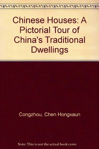 9781602200029: Chinese Houses: A Pictorial Tour of China's Traditional Dwellings