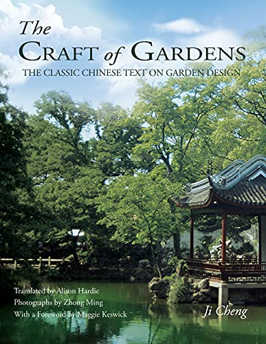 9781602200081: The Craft of Gardens: The Classic Chinese Text on Garden Design
