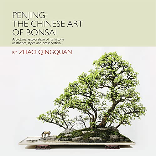 9781602200098: Penjing: The Chinese Art of Bonsai: A Pictorial Exploration of Its History, Aesthetics, Styles and Preservation