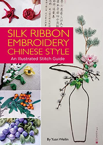 9781602200272: Silk Ribbon Embroidery Chinese Style: An Illustrated Stitch Guide