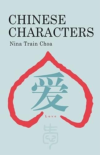 Chinese Characters (Discovering China): Choa, Nina Train