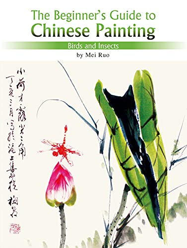 9781602201088: Birds and Insects: The Beginner's Guide to Chinese Painting (Beginners Gde/Chinese Painting)