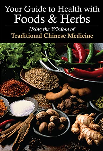 9781602201217: Your Guide to Health with Foods & Herbs: Using the Wisdom of Traditional Chinese Medicine