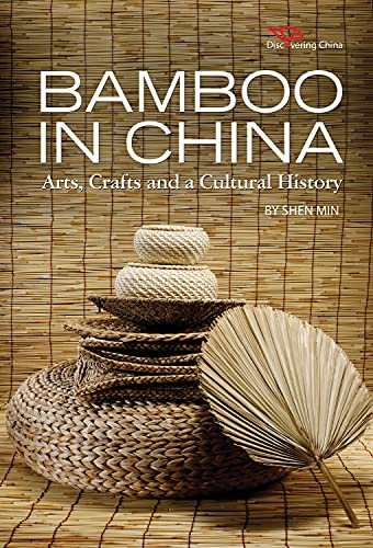 9781602201323: Bamboo in China: Arts, Crafts and a Cultural History