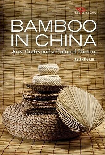9781602201323: Bamboo in China: Arts, Crafts and a Cultural History (Discovering China)