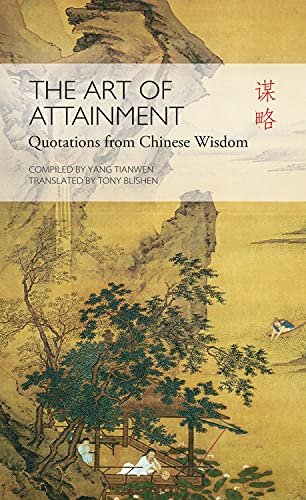 The Art of Attainment: Quotes from Chinese: Tony Blishen