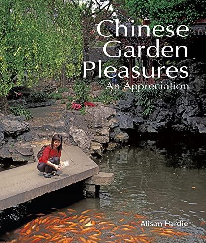 Chinese Garden Pleasures: An Appreciation: Hardie, Alison