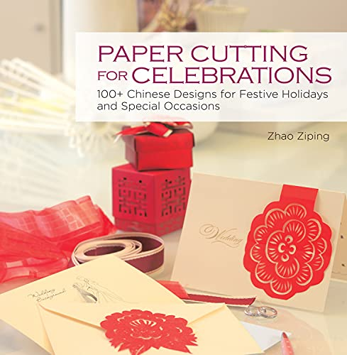 9781602201491: Paper Cutting for Celebrations: 100+ Chinese Designs for Festive Holidays and Special Occasions