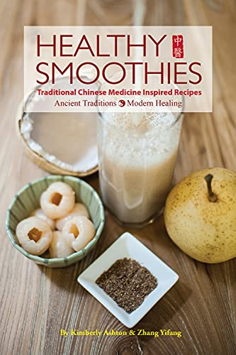 9781602201552: Healthy Smoothies: Traditional Chinese Medicine Inspired Recipes - Ancient Traditions, Modern Healing