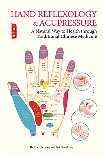 9781602201620: Hand Reflexology & Acupressure: A Natural Way to Health through Traditional Chinese Medicine