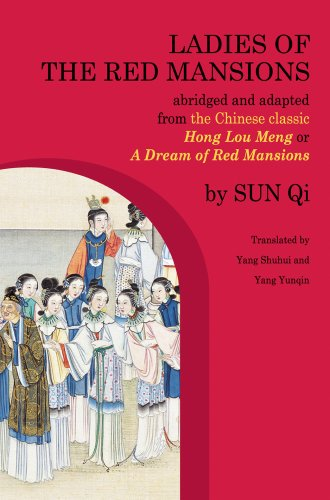 9781602202061: Ladies of the Red Mansions: Abridged and Adapted from the Chinese Classic Hong Lou Meng, or A Dream of Red Mansions