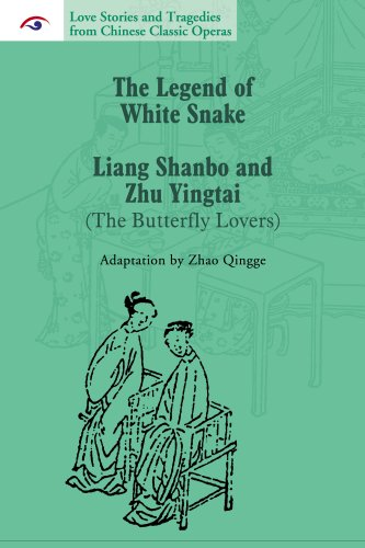 9781602202115: Love Stories and Tragedies from Chinese Classic Operas (III): The Legend of White Snake, Liang Shanbo and Zhu Yingtai (The Butterfly Lovers)