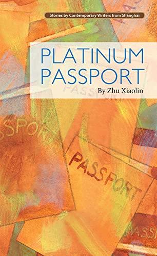 Platinum Passport (Contemporary Writers): Xiaolin, Zhu